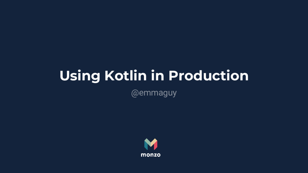 Using Kotlin in Production @emmaguy