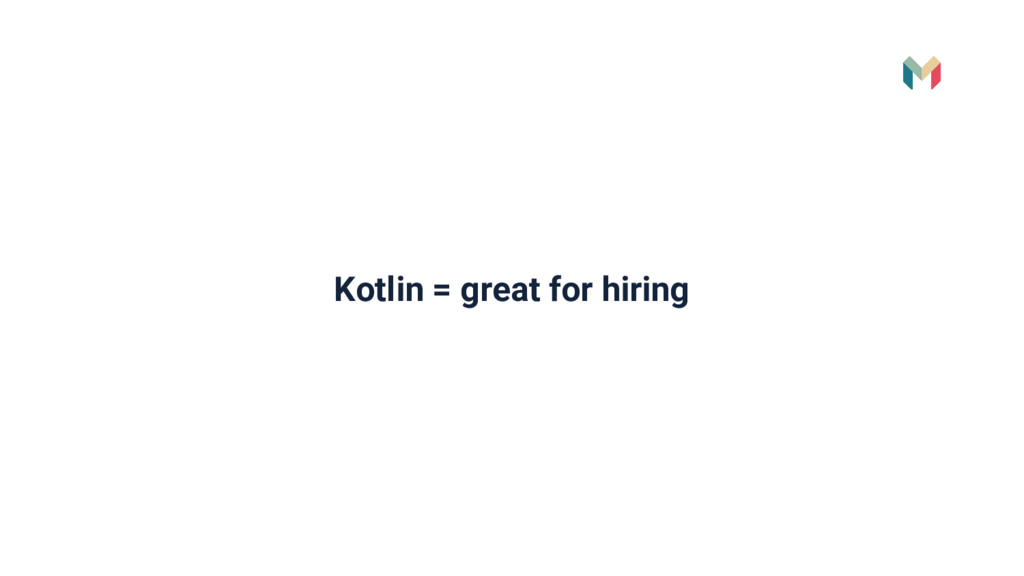 Kotlin = great for hiring