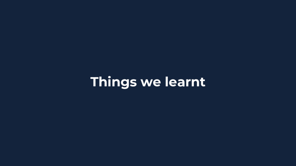 Things we learnt