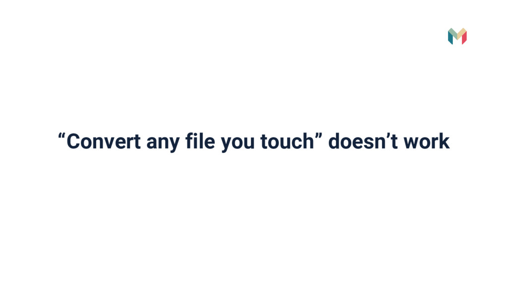 """Convert any file you touch"" doesn't work"