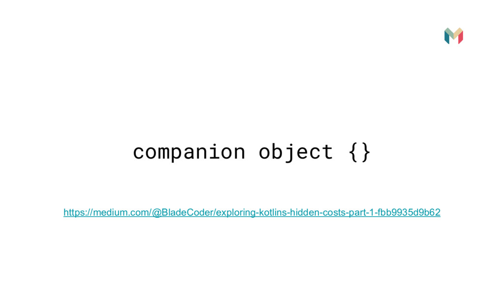 companion object {} https://medium.com/@BladeCo...