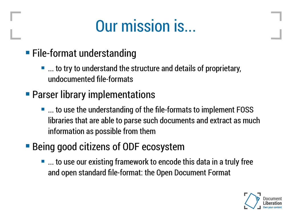 Our mission is...  File-format understanding ...