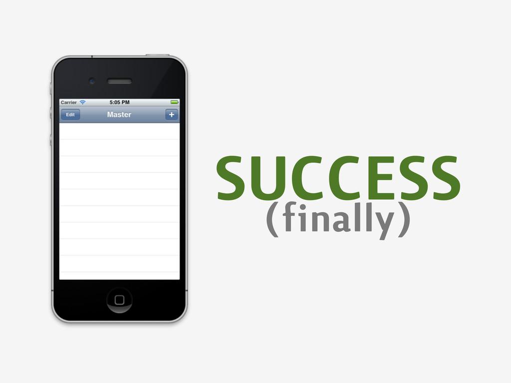 SUCCESS (finally)