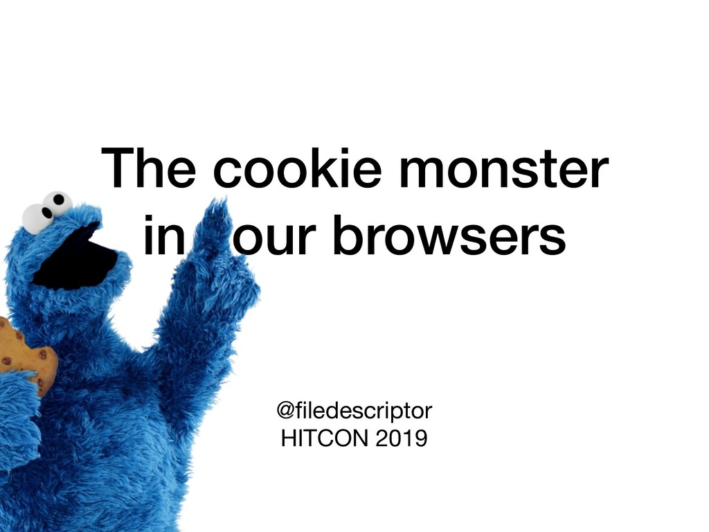 The cookie monster in your browsers @filedescrip...