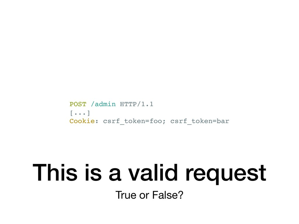 This is a valid request True or False? POST /ad...