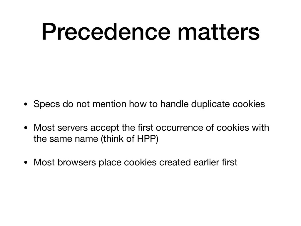 Precedence matters • Specs do not mention how t...