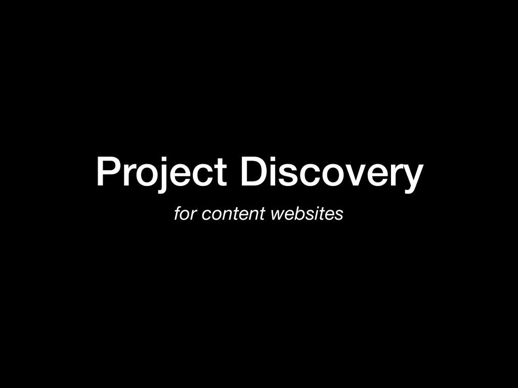 Project Discovery for content websites