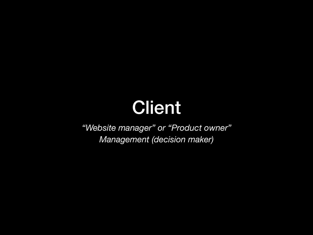 """Client """"Website manager"""" or """"Product owner"""" Man..."""