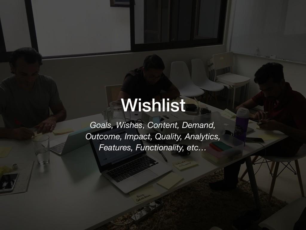 Wishlist Goals, Wishes, Content, Demand,  Outc...