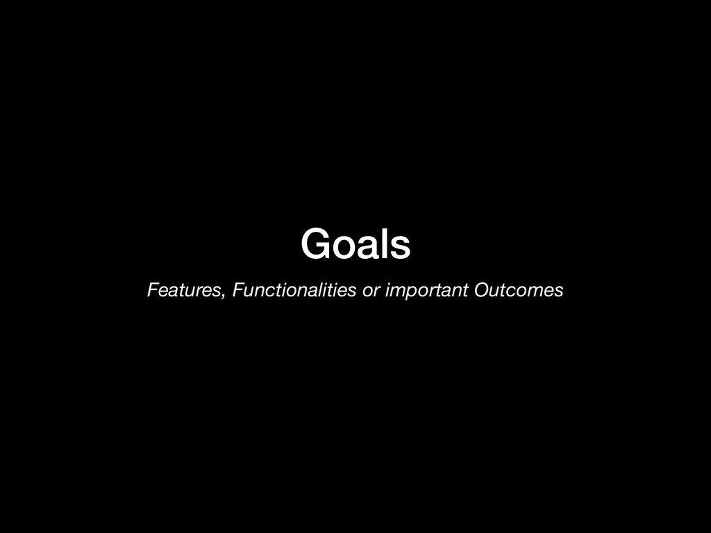 Goals Features, Functionalities or important Ou...