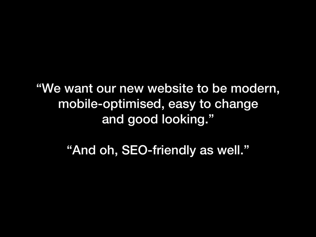 """""""We want our new website to be modern, mobile-..."""