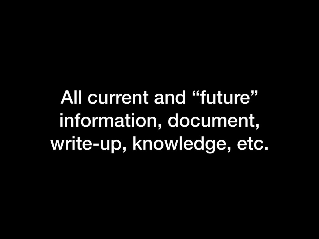 """All current and """"future"""" information, document,..."""