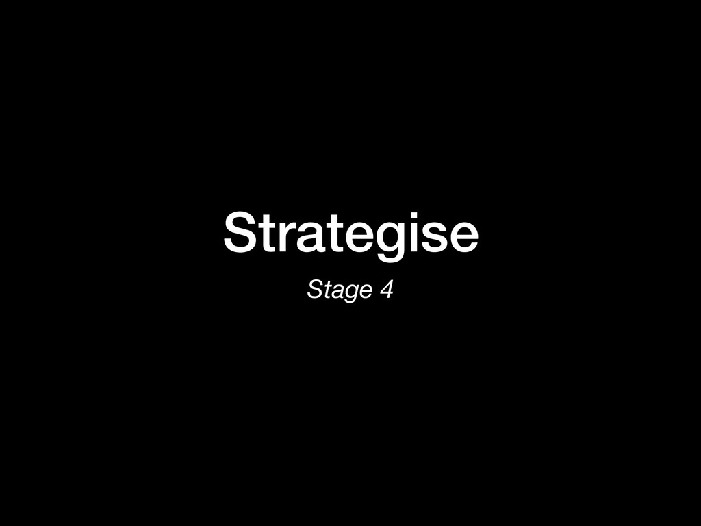 Strategise Stage 4