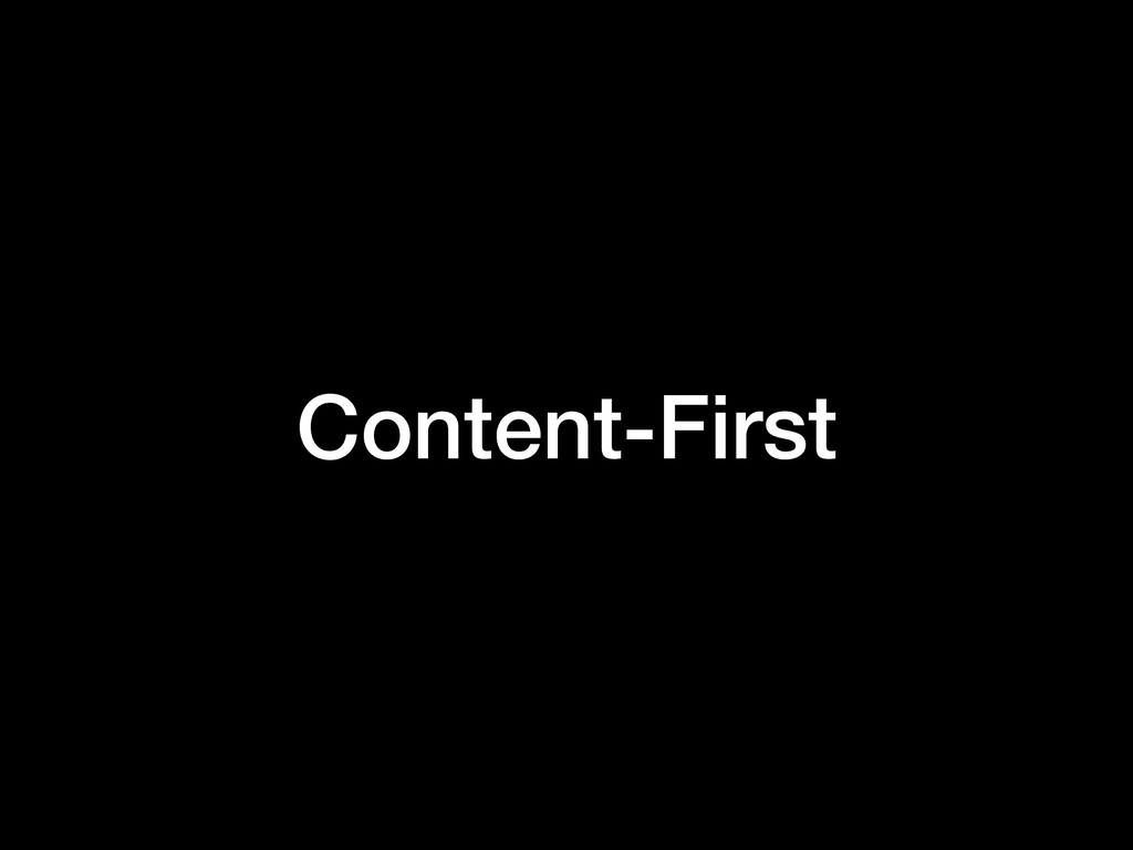 Content-First