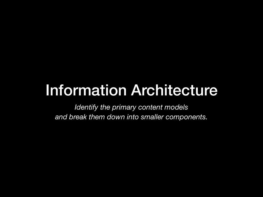 Information Architecture Identify the primary c...