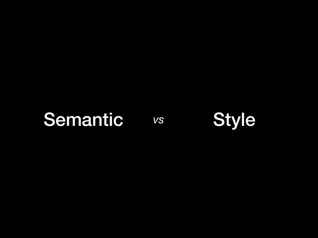 Semantic Style vs