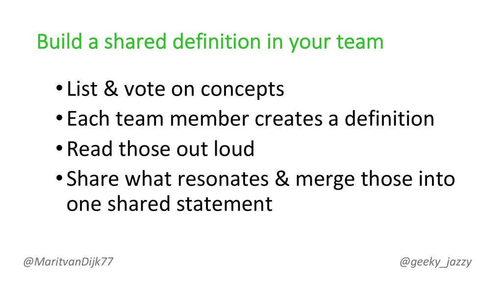 Build a shared definition in your team •List & ...