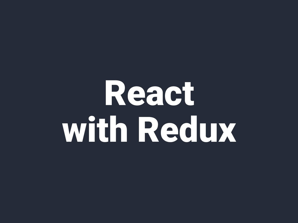 React with Redux