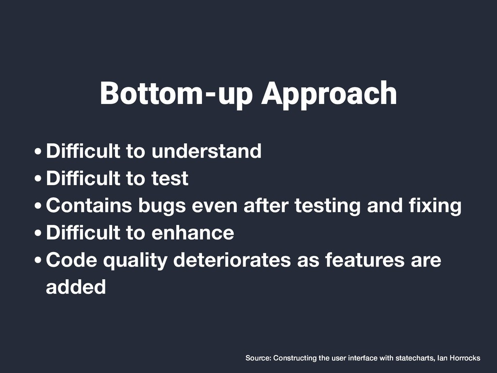 Bottom-up Approach •Difficult to understand •Diffic...