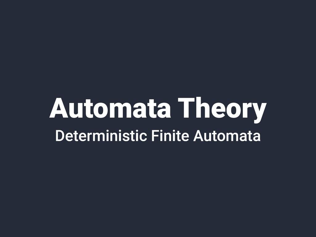 Automata Theory Deterministic Finite Automata