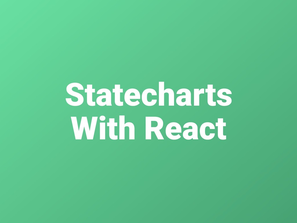 Statecharts With React