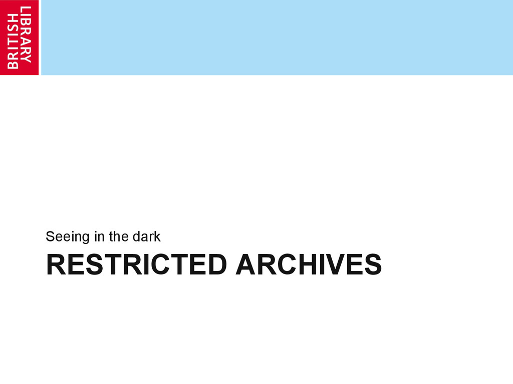 RESTRICTED ARCHIVES Seeing in the dark