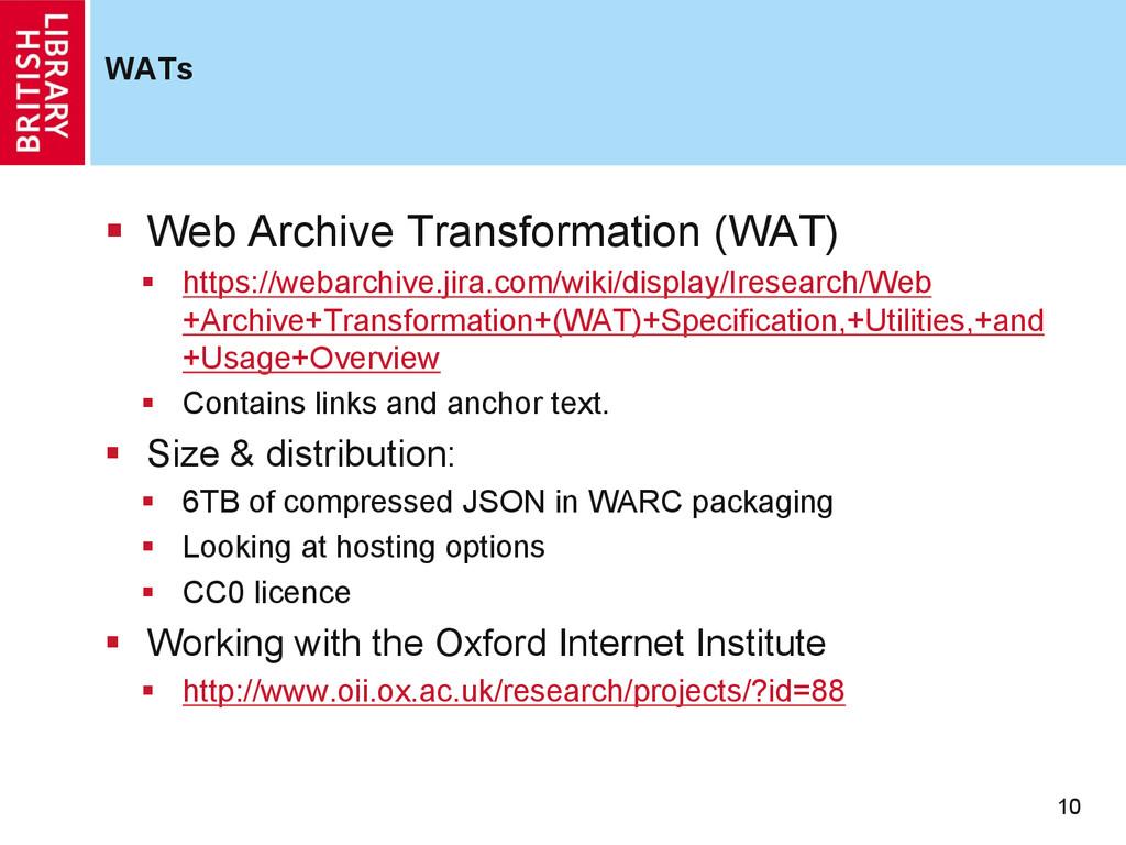 WATs 10 § Web Archive Transformation (WAT) §...