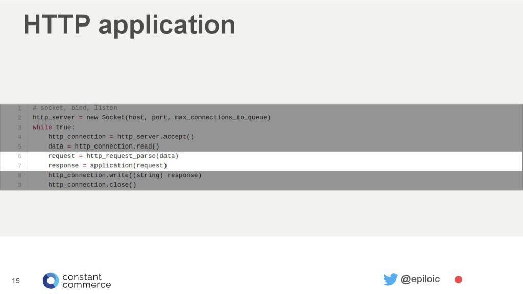 HTTP application 15 @epiloic