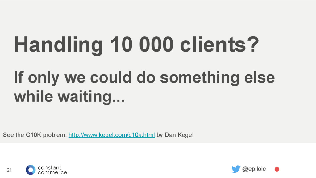 Handling 10 000 clients? If only we could do so...