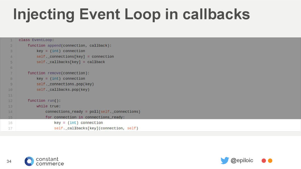 Injecting Event Loop in callbacks 34 @epiloic