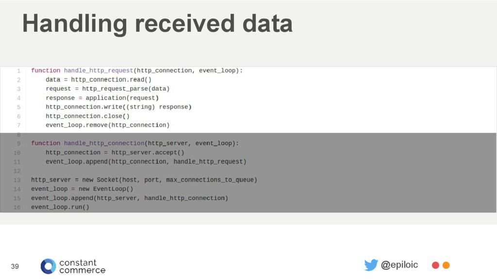 Handling received data 39 @epiloic