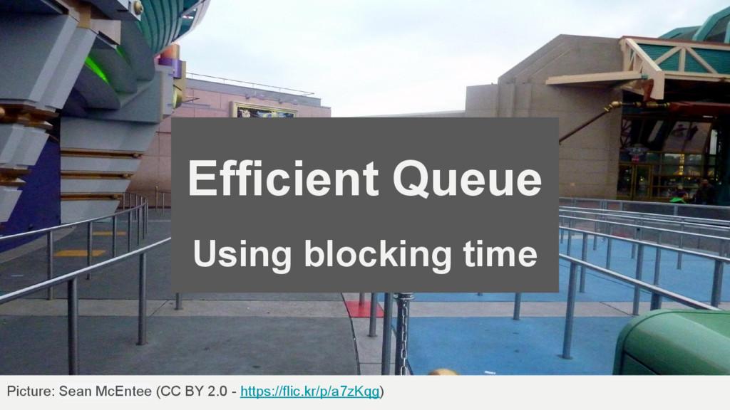 Efficient Queue Using blocking time Picture: Se...