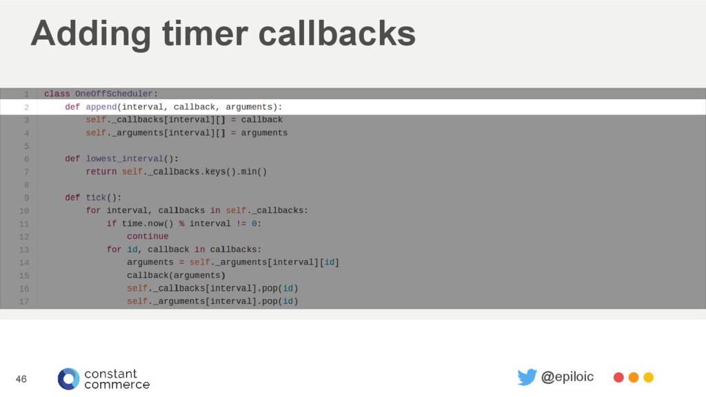 Adding timer callbacks 46 @epiloic