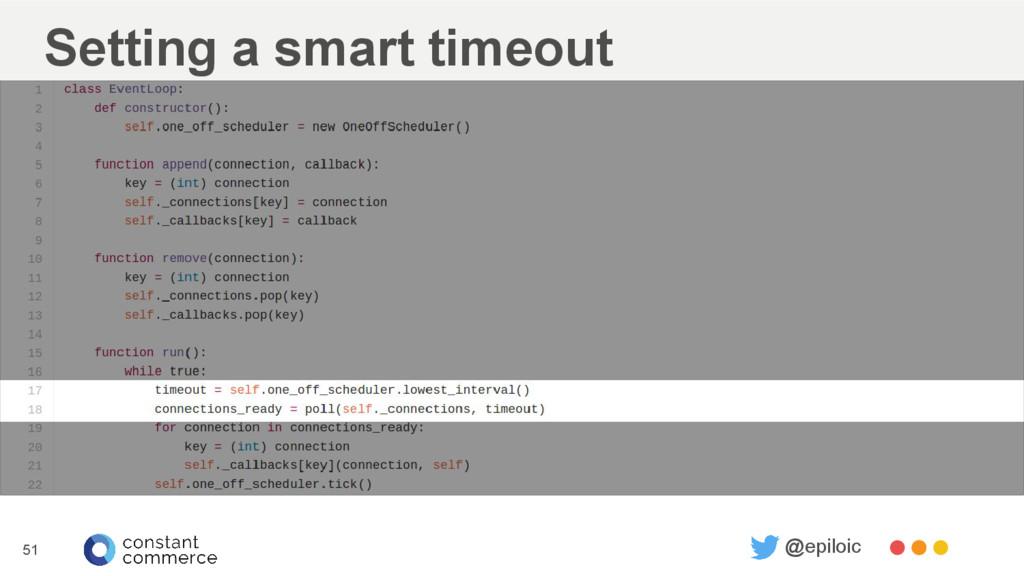 Setting a smart timeout 51 @epiloic