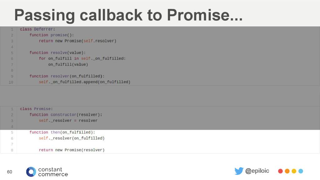 Passing callback to Promise... 60 @epiloic