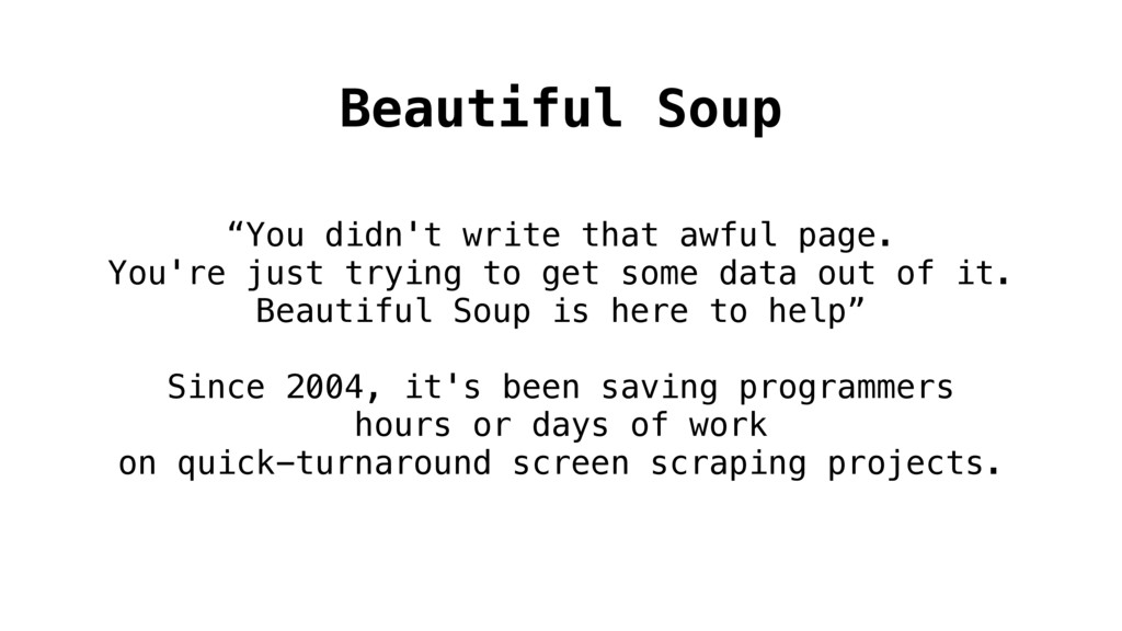"""Beautiful Soup """"You didn't write that awful pag..."""