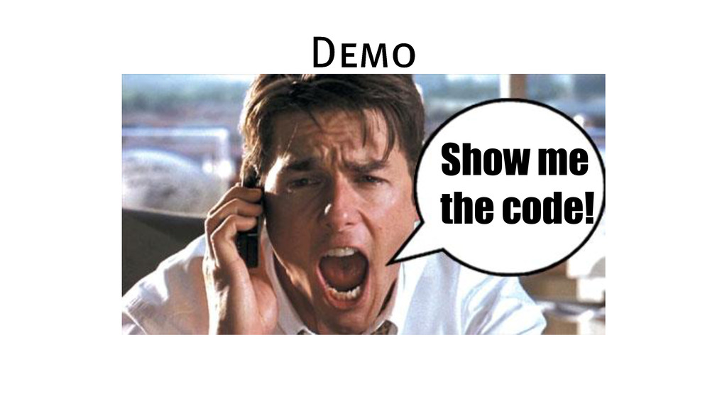 Show me the code!