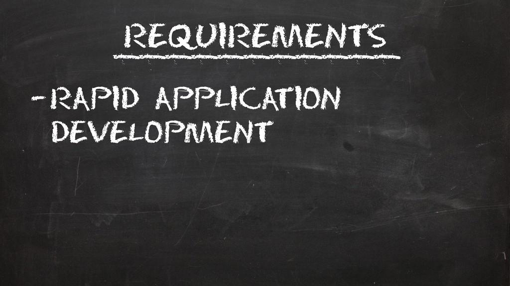 Requirements –Rapid Application Development ___...