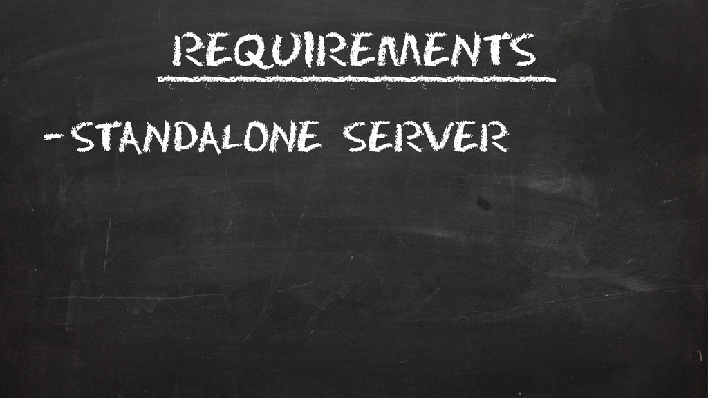 Requirements –Standalone server ___________