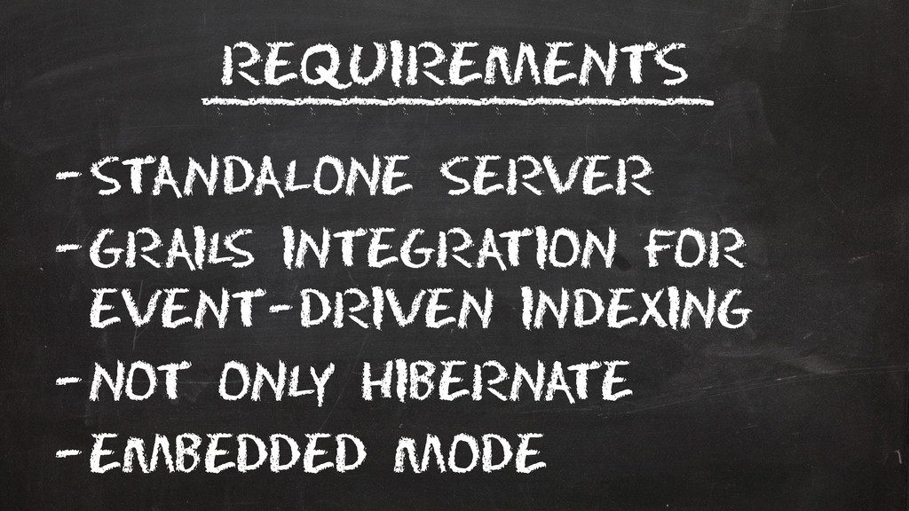 Requirements –Standalone server –Grail s integr...