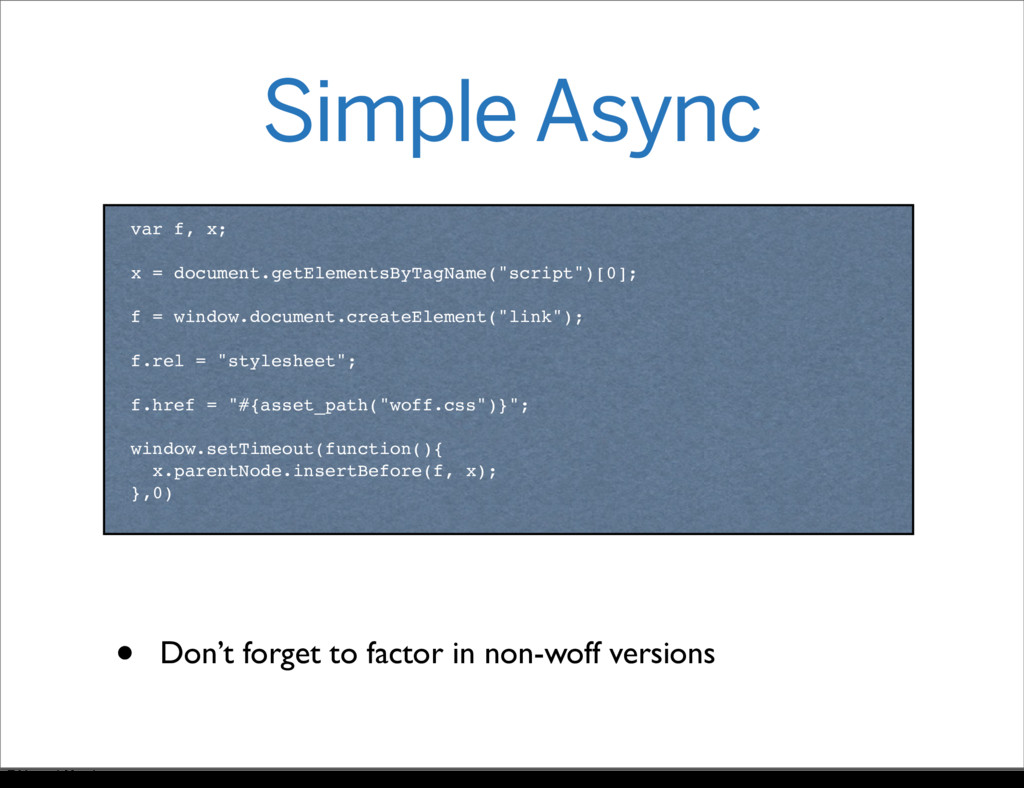 Simple Async var f, x; x = document.getElements...