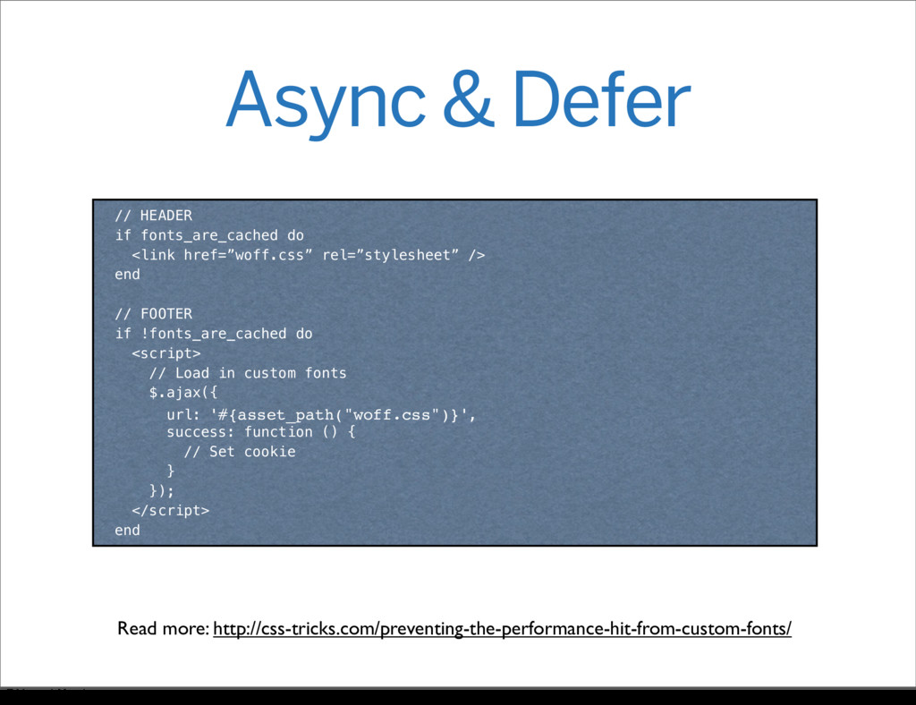 Async & Defer // HEADER if fonts_are_cached do ...