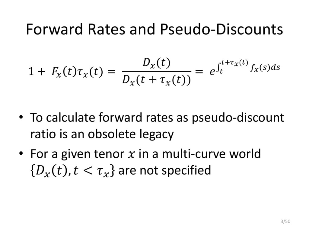 Forward Rates and Pseudo-Discounts 1 +    () = ...