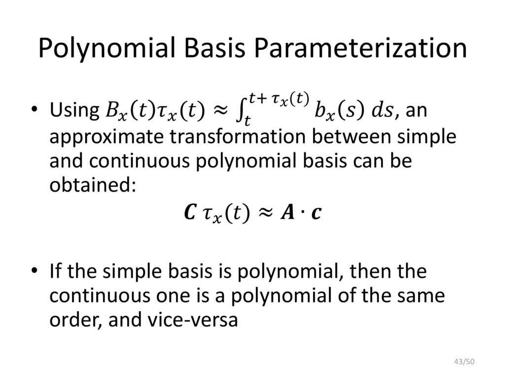 Polynomial Basis Parameterization • Using    ()...