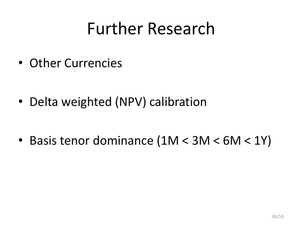 Further Research • Other Currencies • Delta wei...