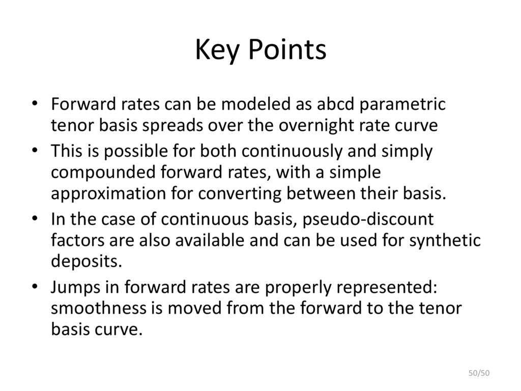 Key Points • Forward rates can be modeled as ab...