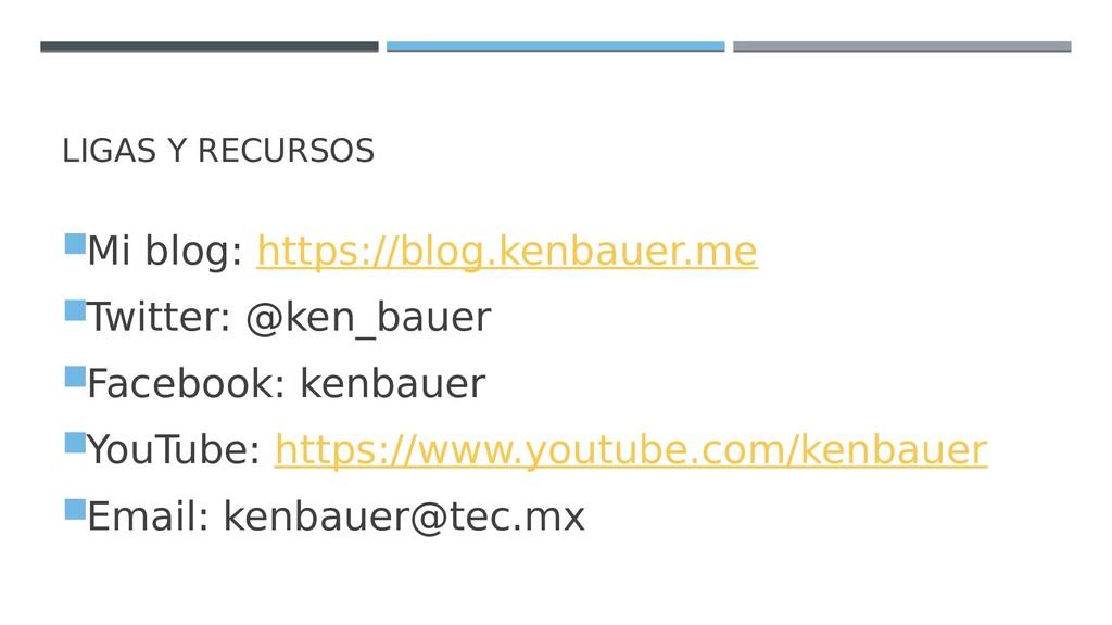 LIGAS Y RECURSOS Mi blog: https://blog.kenbaue...