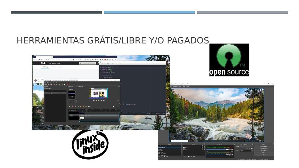 HERRAMIENTAS GRÁTIS/LIBRE Y/O PAGADOS