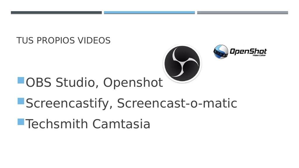 TUS PROPIOS VIDEOS OBS Studio, Openshot Scree...