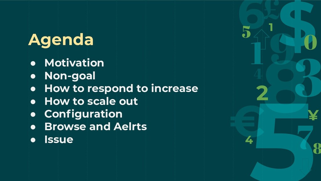Agenda ● Motivation ● Non-goal ● How to respond...